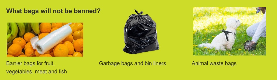 Bags that will not be banned include barrier bags for fruit, vegetables, meat and fish, garbage bags and bin liners and animal waste bags